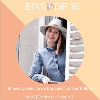 """#16 Shane Love, créatrice du podcast """"Le Tourbillon"""" : La vie est comme on la fait cover"""