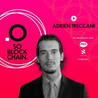So Blockchain - Adrien Treccani : Grâce à Metaco, demain votre banque pourra stocker vos cryptomonnaies. cover