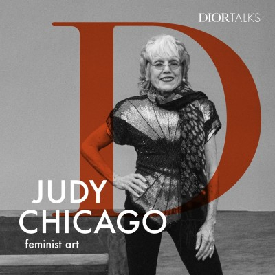 [Feminist Art] Judy Chicago on how working with Dior brought a long-planned feminist art project to fruition cover
