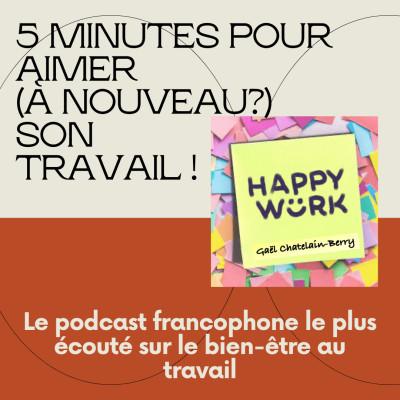 #326 - 5 minutes pour aimer (à nouveau?) son travail ! cover