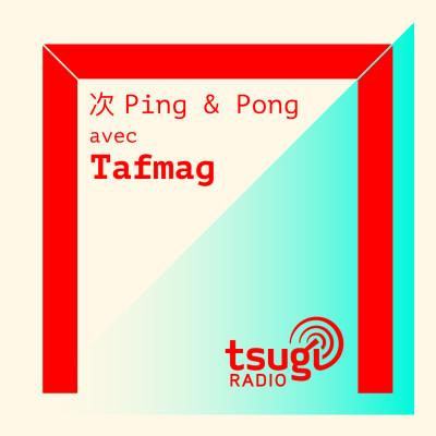 Ping & Pong avec Tafmag, Thomas Smith & Olivier Degorce cover