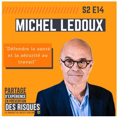 """S2E14 - Michel LEDOUX - """"Défendre la santé et la sécurité au travail"""" cover"""