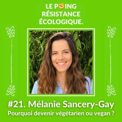 21. Mélanie Sancery-Gay - Pourquoi devenir végétarien ou vegan ? cover
