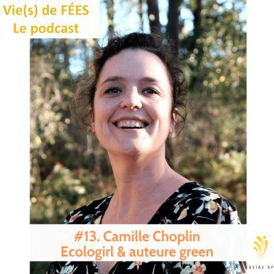 image Episode 13 - Camille Choplin, Ecologirl - blogueuse, conférencière et auteure green