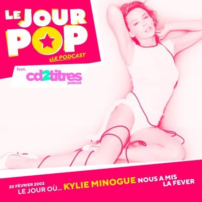 Kylie Minogue : le jour où elle nous a mis la Fever (feat. CD 2-titres) cover