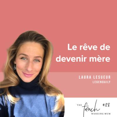 #28 - Laura LESUEUR - Réaliser son rêve d'être mère cover