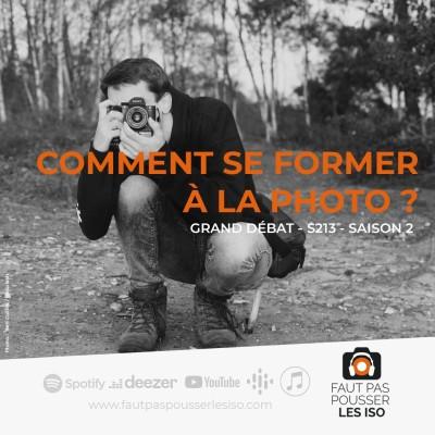 GRAND DÉBAT - S213 - Comment se former à la photo ? cover