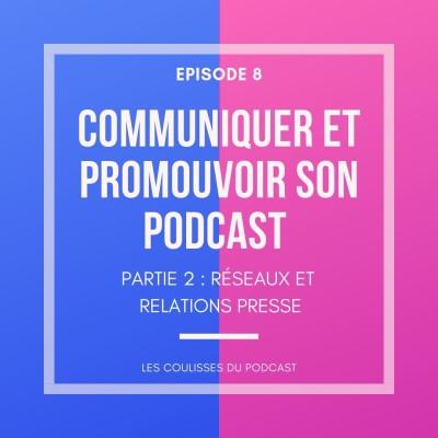 image Communiquer et promouvoir son podcast : réseaux, relations presse et média