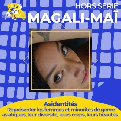 """(Asidentités) Magali Maï """"Quand on est eurasien•ne, on a l'impression de devoir prouver des choses"""" cover"""