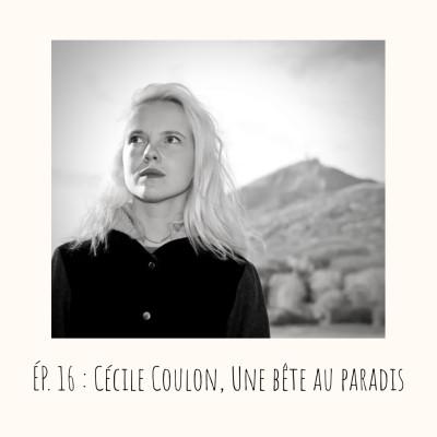 image # 16 - Cécile Coulon, Une Bête au Paradis
