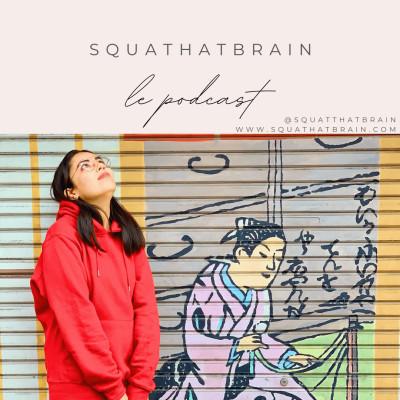 Squat that brain le Podcast cover