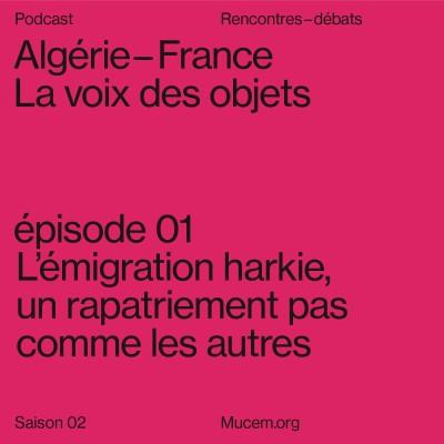 S2#1 - Emigration harkie, un rapatriement pas comme les autres cover