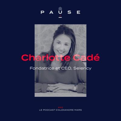 Charlotte Cadé, Fondatrice et CEO de Selency cover