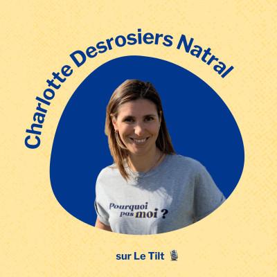#33 Charlotte Desrosiers Natral - Écouter sa petite voix pour faire les bons choix professionnels cover
