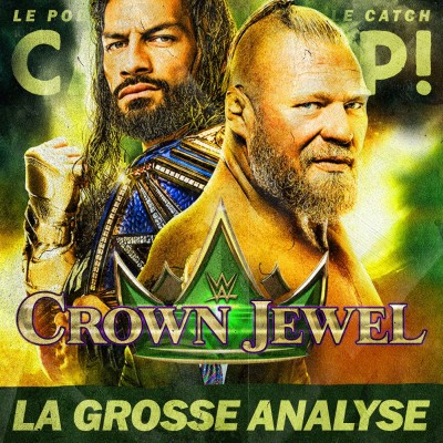 Catch'up! WWE Crown Jewel  2021 — La Grosse Analyse cover