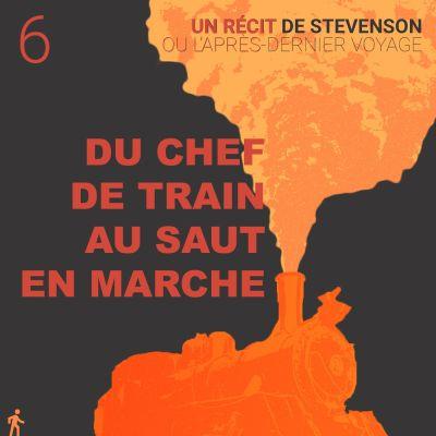 Un récit de Stevenson - 06 - Du chef de train au saut en marche cover