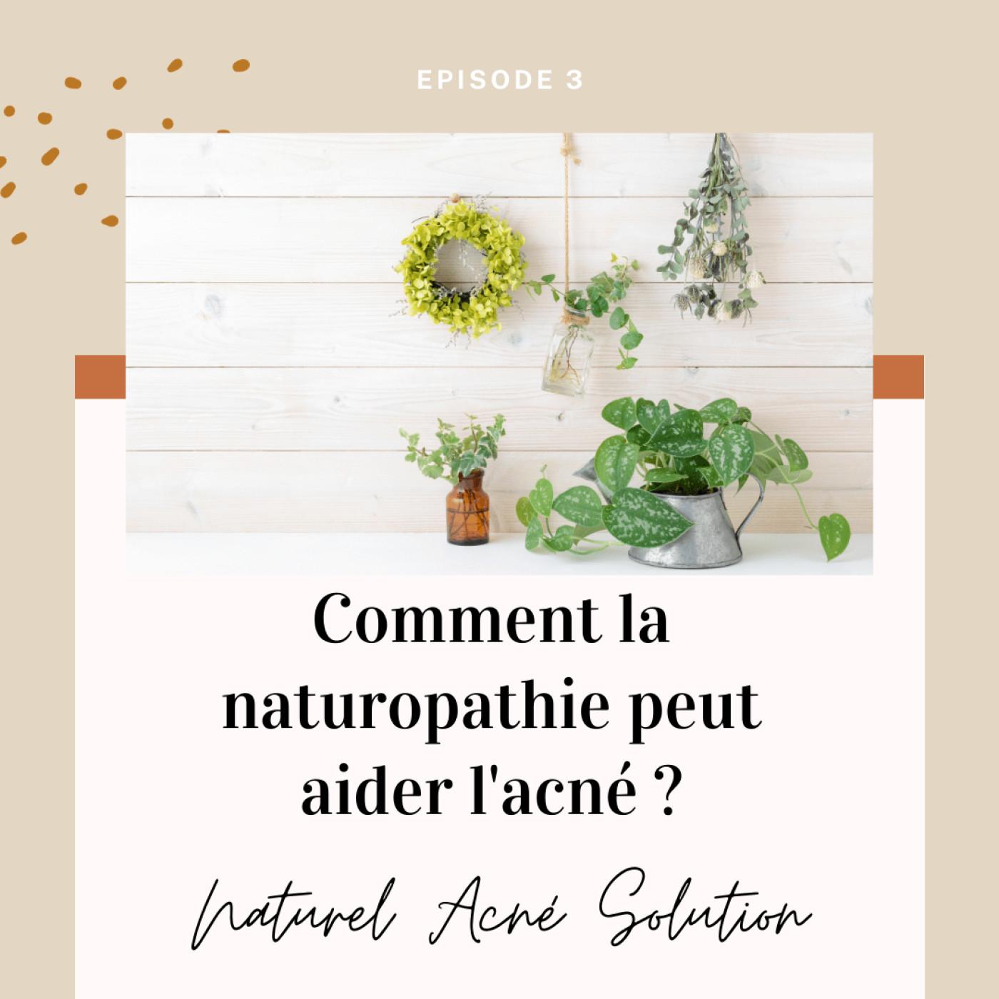 Episode 3 - Comment la naturopathie peut aider l'acné