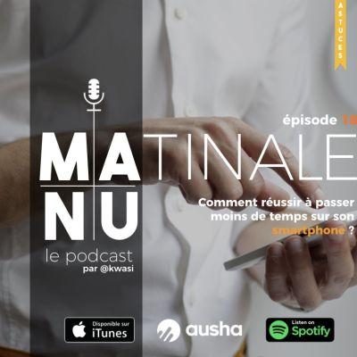 Episode #18 Comment réussir à passer moins de temps sur son smartphone ? cover