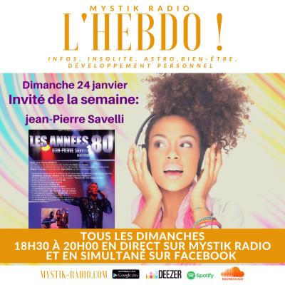 L'Hebdo ! L'émission : Invité : Jean-Pierre Savelli chanteur mythique des années 80 cover