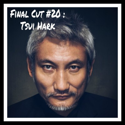 Final Cut Episode 20 - Tsui Hark cover