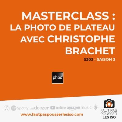 S303 - MASTERCLASS : la photo de plateau avec Christophe Brachet cover