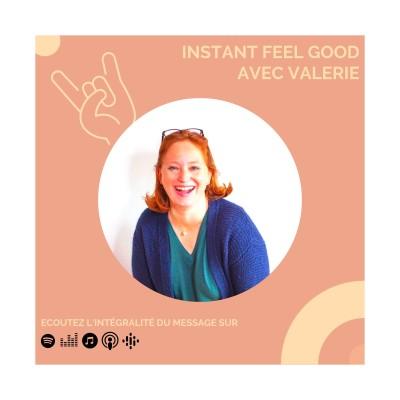 BONUS : Instant Feel Good avec Valérie cover