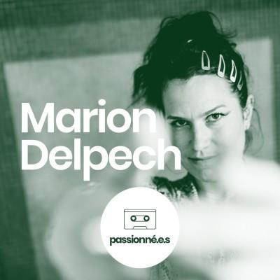 Passionné.es EP3 : Marion Delpech, activiste aux multiples casquettes cover