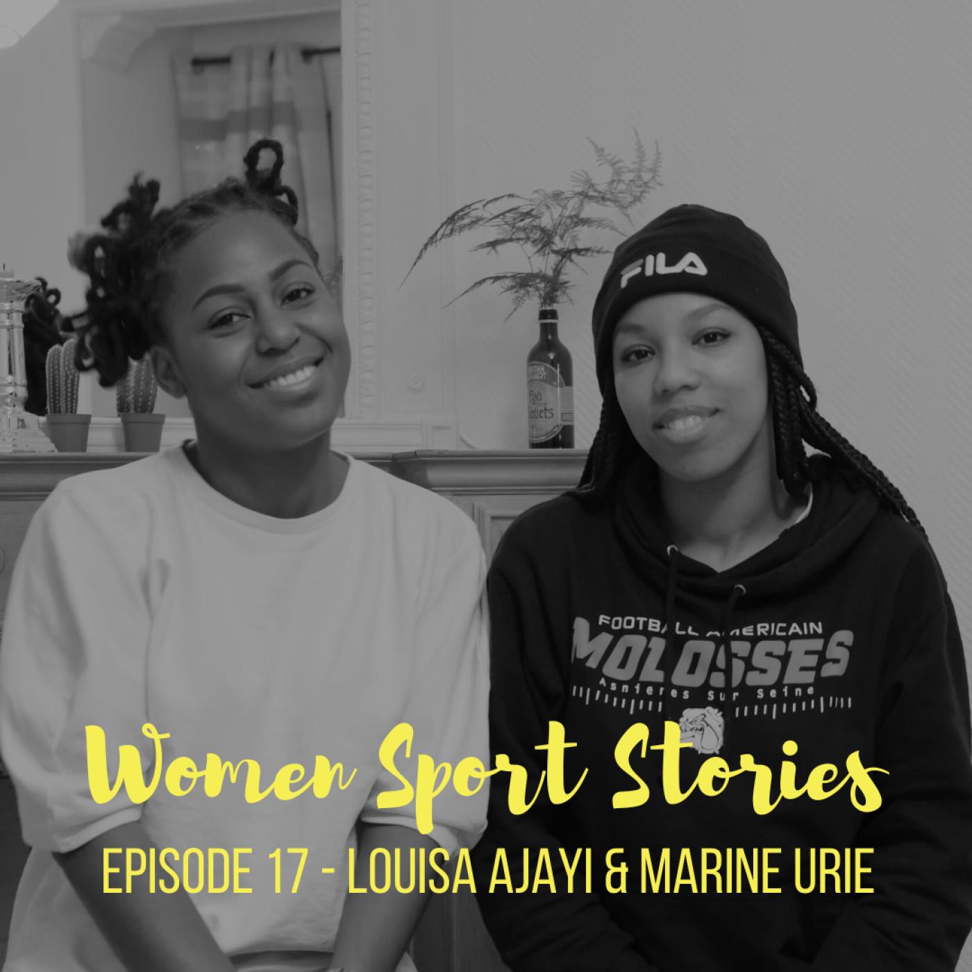 Episode 17 : Louisa Ajayi et Marine Urie