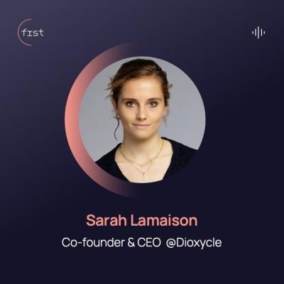 #3 - Sarah Lamaison, Co-founder & CEO @Dioxycle - L'entrepreneuriat comme prolongement naturel de la science cover