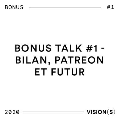 BONUS TALK #1 (Bilan, Patreon et futur) cover