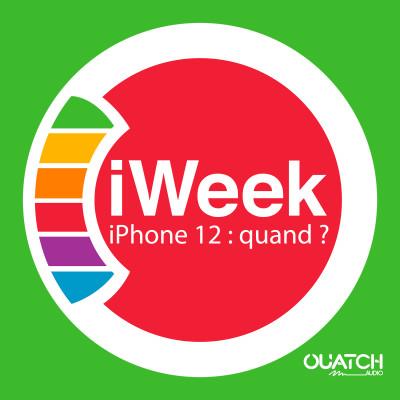 iWeek (la semaine Apple) 1 : pourquoi le COVID va reporter l'iPhone 12 à octobre cover