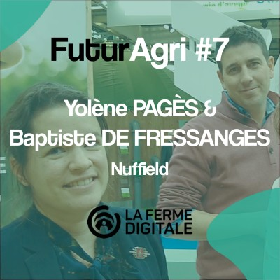 FuturAgri #7 - Yolène PAGES & Baptiste DE FRESSANGES (Nuffield) cover