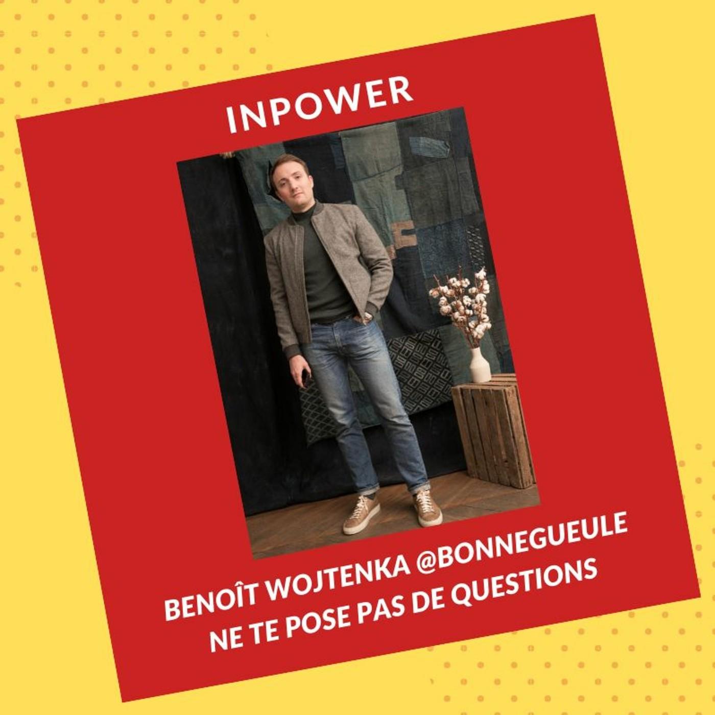 Benoît Wojtenka, Co-fondateur de Bonne Gueule - Ne te pose pas de questions