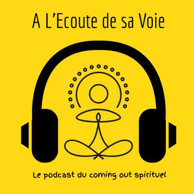 Episode #000 - Présentation du podcast A L'Ecoute de sa Voie cover
