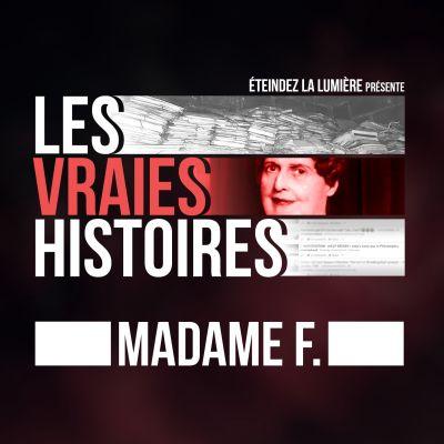 image Les Vraies Histoires - Madame F.