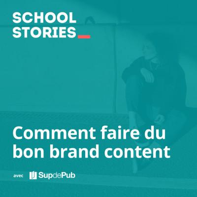 Comment faire du bon brand content - Sup de Pub cover