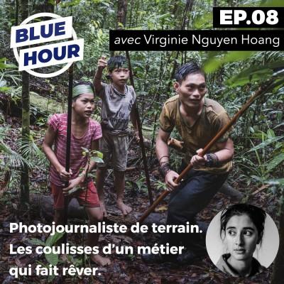 EP.08 - Photojournaliste de terrain. Les coulisses d'un métier qui fait rêver (ft. VIRGINIE NGUYEN HOANG) cover