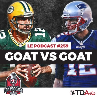TDA Podcast n°259 - Preview S9 : GOAT contre GOAT cover