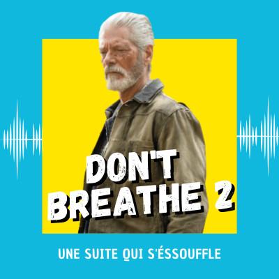 Don't Breathe 2 : une suite qui s'éssouffle cover