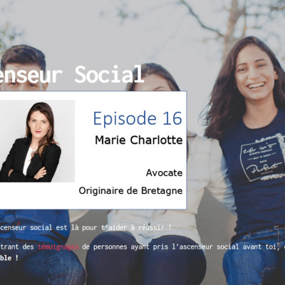 L'ascenseur social le Podcast - Episode 16 - Marie Charlotte cover