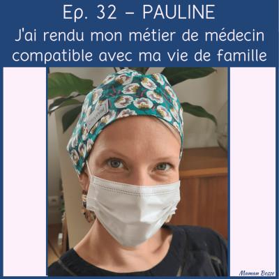 Pauline - J'ai rendu mon métier de médecin compatible avec ma vie de famille cover