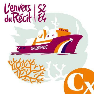 """Avec Greenpeace, à bord de l'« Esperanza »"" - Marine Lamoureux - S2E4 cover"