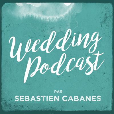 Wedding Podcast par Sébastien CABANES cover
