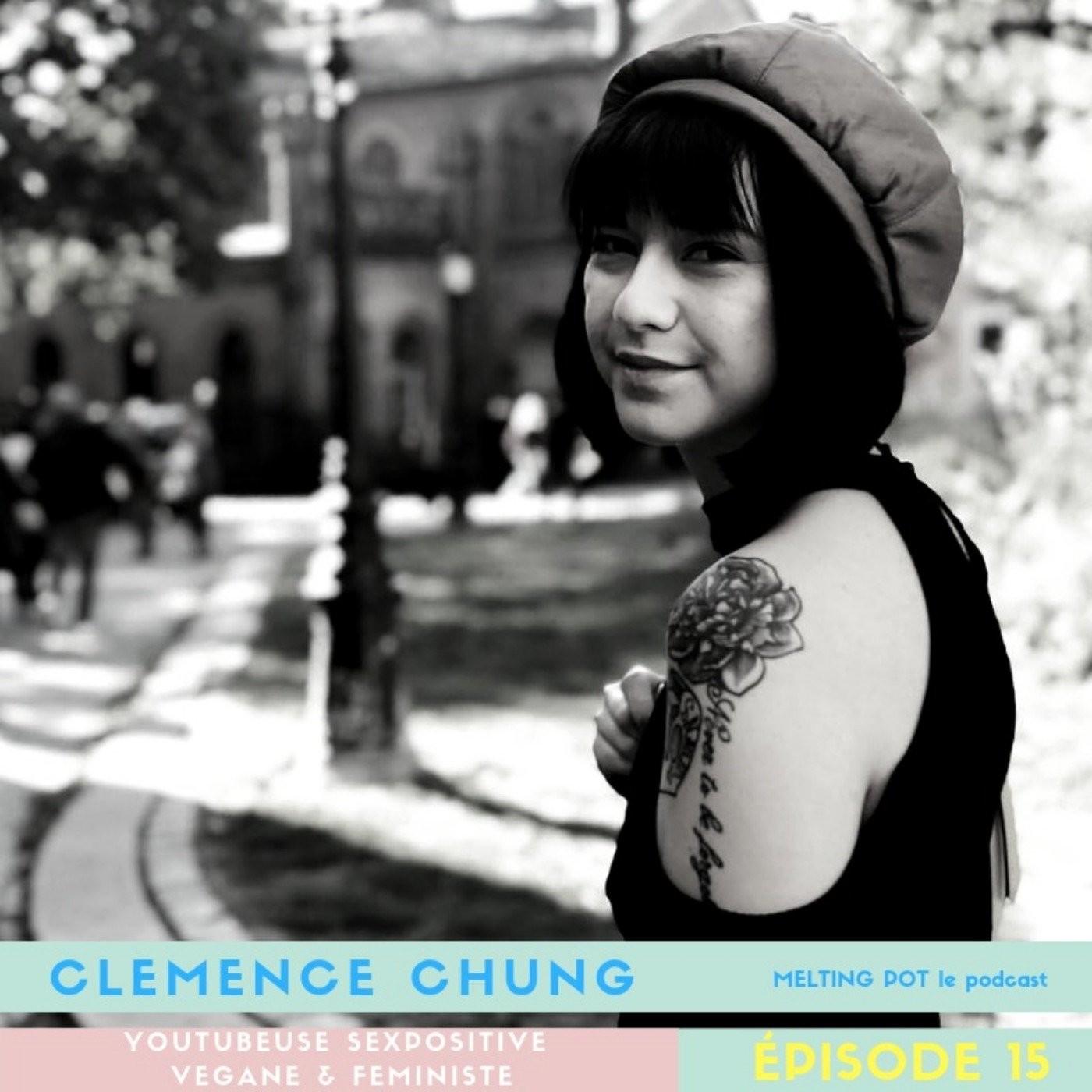 #15 - Clémence Chung (Clemity Jane, youtubeuse sexpositive eurasienne) - Sans s'affranchir de nos cultures, s'affranchir du tabou du sexe