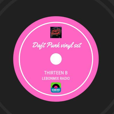 DAFT PUNK VINYL SET - Mix 100% vinyl by Thirteen B @ Lebonmix Radio cover