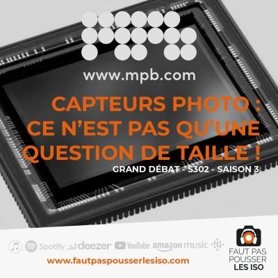 GRAND DÉBAT - S302 - Capteurs photo : ce n'est pas qu'une question de taille ! cover