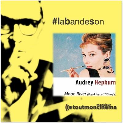 monsieurtoutmoncinema_Moon River_Audrey Hepburn (Diamants sur canapé) cover