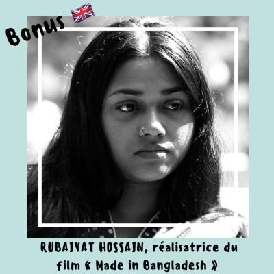 "RUBAIYAT HOSSAIN, réalisatrice du film ""Made in Bangladesh"" cover"