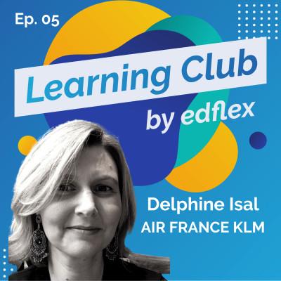 #5. Delphine Isal : AIR FRANCE KLM - Une mutation accélérée de la formation cover