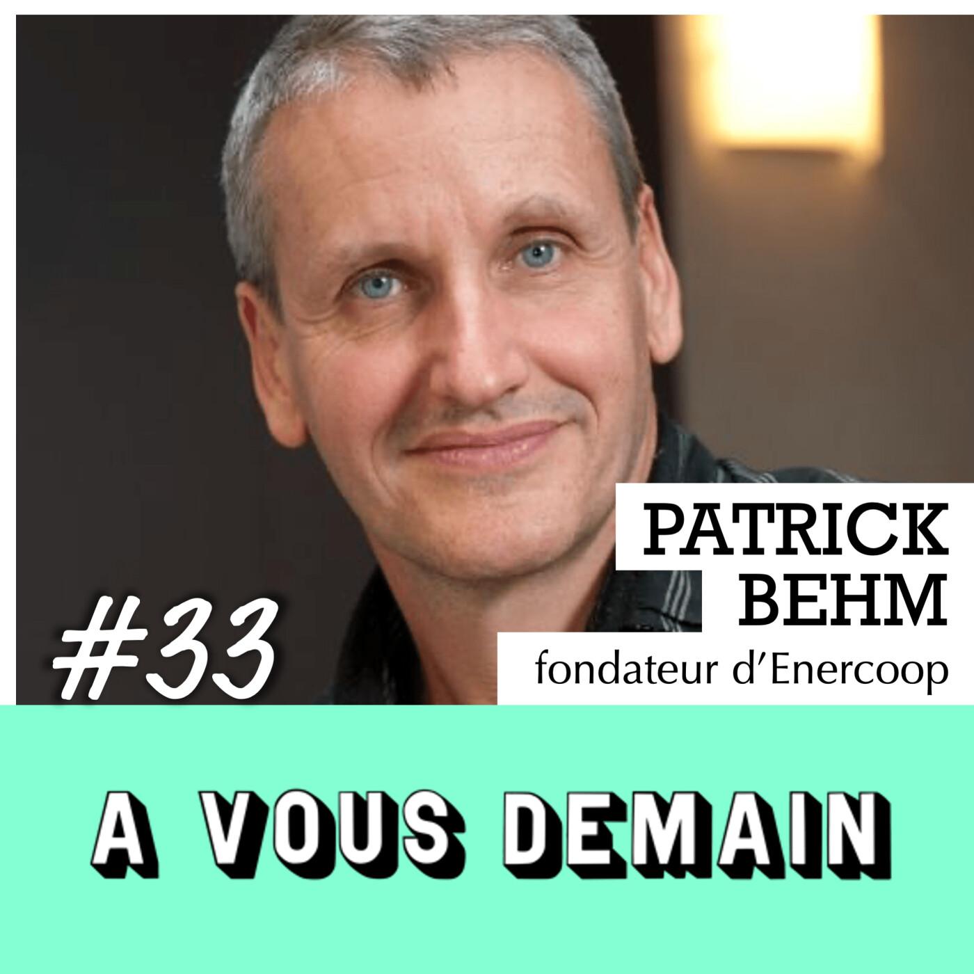 #33 l Patrick Behm (Enercoop) : il veut tous nous mettre à l'électricité verte !
